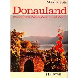 Donauland zwischen Wald, Wein und Wien. Von Max Rieple (1973).