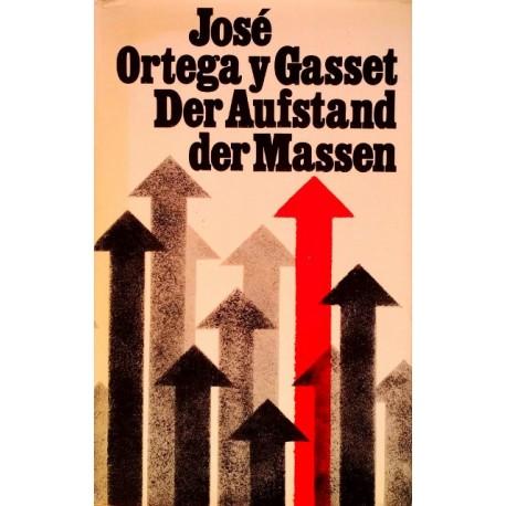 Der Aufstand der Massen. Von Jose Ortega y Gasset (1980).
