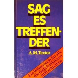 Sag es treffender. Von A.M. Textor (1984).