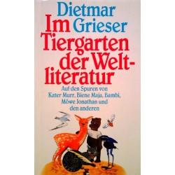 Im Tiergarten der Weltliteratur. Von Dietmar Grieser (1991).