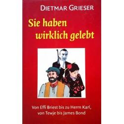Sie haben wirklich gelebt. Von Dietmar Grieser (2001).