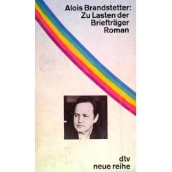 Zu Lasten der Briefträger. Von Alois Brandstetter (1976). Handsigniert!