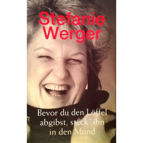 Bevor du den Löffel abgibst, steck ihn in den Mund. Von Stefanie Werger (1993).