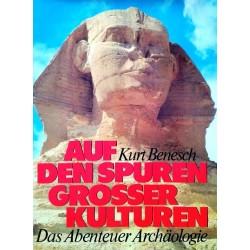 Auf den Spuren grosser Kulturen. Von Kurt Benesch (1979).