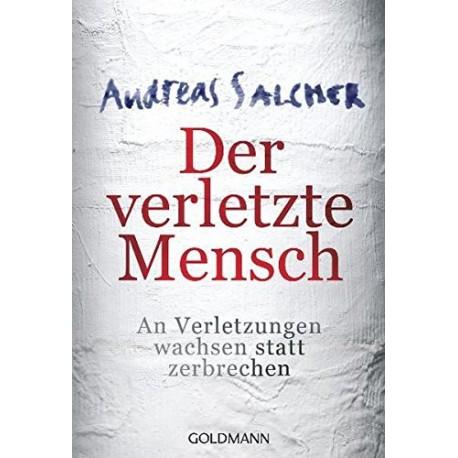 Der verletzte Mensch. Von Andreas Salcher (2011).