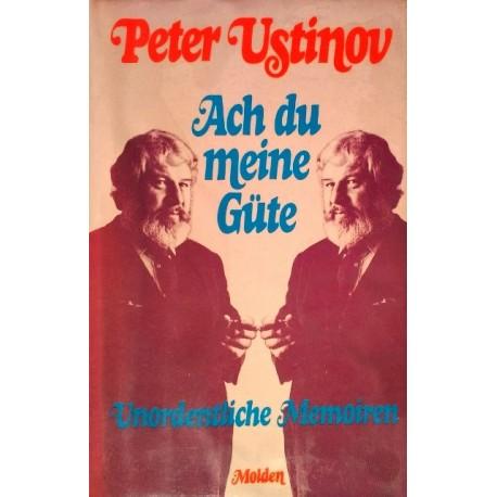 Ach du meine Güte. Unordentliche Memoiren. Von Peter Ustinov (1978).
