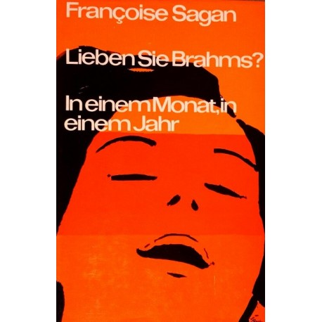 Lieben Sie Brahms? In einem Monat, in einem Jahr. Von Francoise Sagan (1962).