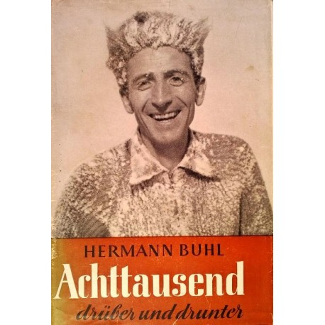Achttausend drüber und drunter. Von Hermann Buhl (1954).
