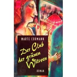 Der Club der grünen Witwen. Von Marte Cormann (1996).