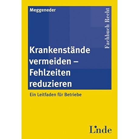 Krankenstände vermeiden - Fehlzeiten reduzieren. Von Oskar Meggeneder (2005).