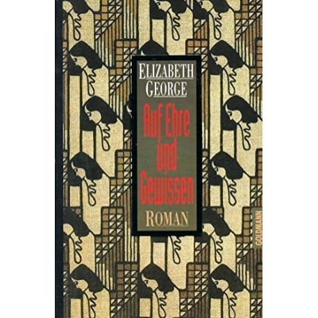 Auf Ehre und Gewissen. Von Elizabeth George (1990).