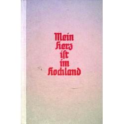 Mein Herz ist im Hochland. Von Josef Friedrich Perkonig (1949).