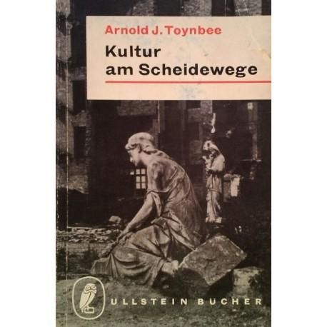 Kultur am Scheidewege. Von Arnold J. Toynbee (1958).