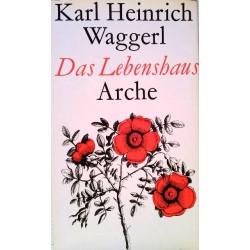 Das Lebenshaus. Von Karl Heinrich Waggerl (1956).