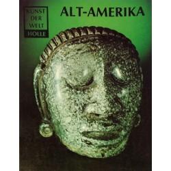 Alt-Amerika. Kunst der Welt. Von Hans-Dietrich Disselhoff (1980).