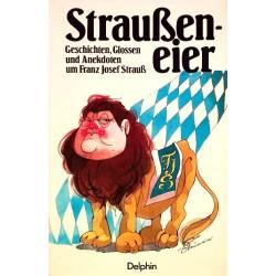 Straußeneier. Von Franz Josef Strauß (1984).