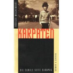 Karpaten. Die dunkle Seite Europas. Von Rüdiger Wischenbart (1992).