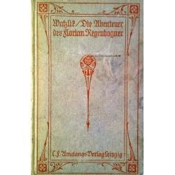 Die Abenteuer des Florian Regenbogner. Von Hans Watzlik (1919).