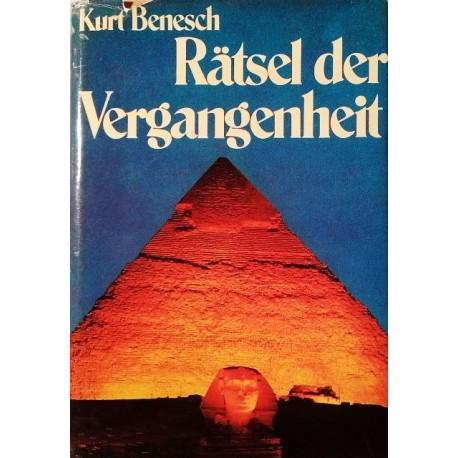 Rätsel der Vergangenheit. Von Kurt Benesch (1977).