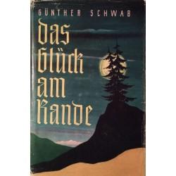 Das Glück am Rande. Von Günther Schwab (1950).