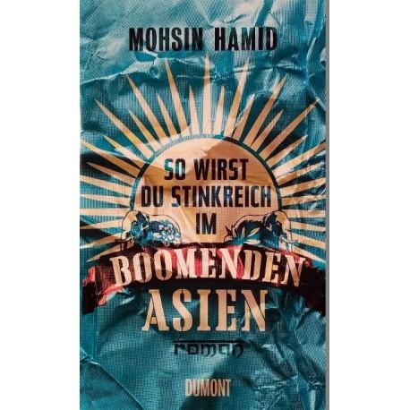 So wirst du stinkreich im boomenden Asien. Von Mohsin Hamid (2013).