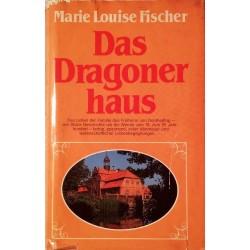 Das Dragoner Haus. Von Marie Louise Fischer (1977).