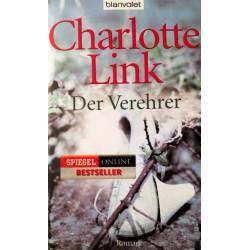 Der Verehrer. Von Charlotte Link (2011).