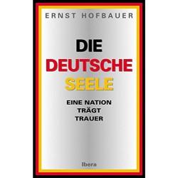 Die deutsche Seele. Von Ernst Hofbauer (2003).