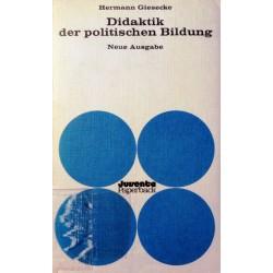 Didaktik der politischen Bildung. Von Hermann Giesecke (1973).
