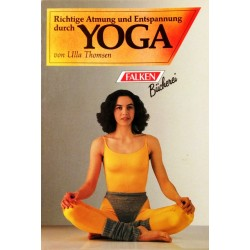 Richtige Atmung und Entspannung durch Yoga. Von Ulla Thomsen (1993).