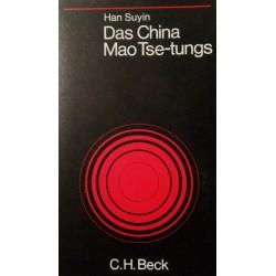 Das China Mao Tse-tungs. Von Han Suyin (1968).