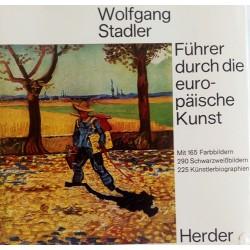 Führer durch die europäische Kunst. Von Wolfgang Stadler (1985).