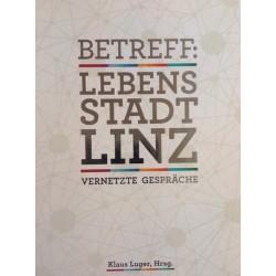 Betreff: Lebensstadt Linz. Von Klaus Luger (2015).