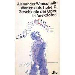 Warten aufs hohe C. Von Alexander Witeschnik (1977).