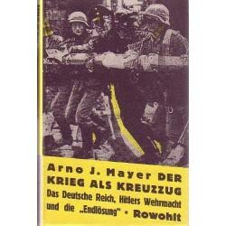 Der Krieg als Kreuzzug. Von Arno J. Mayer (1989).