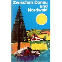 Zwischen Donau und Nordwald. Von Rudolf Walter Litschel (1964).