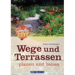 Wege und Terrassen planen und bauen. Von Robert Sulzberger (2009).