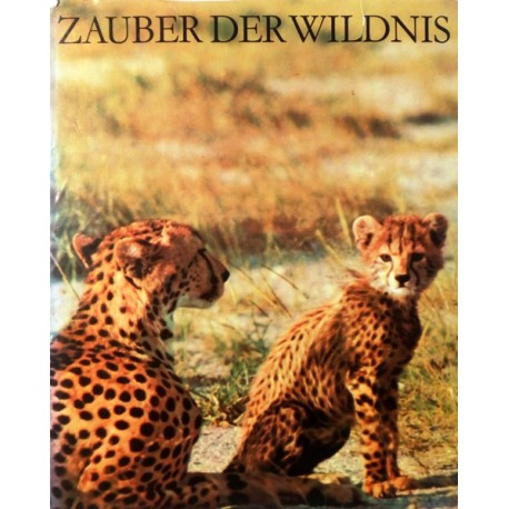 Zauber der Wildnis. Von Max Albert Wyss (1969).