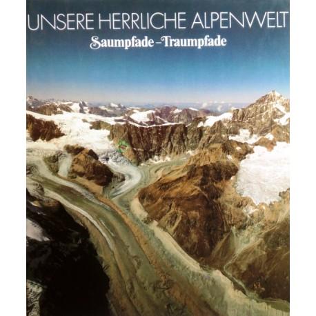 Unsere herrliche Alpenwelt. Von: Schweizer Verlagshaus (1985).