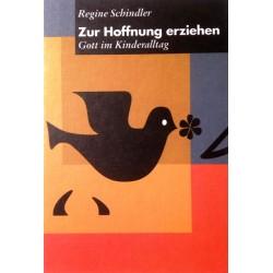 Zur Hoffnung erziehen. Von Regine Schindler (2000).