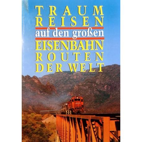 Traumreisen auf den großen Eisenbahnrouten der Welt. Von Wolfgang Ferdinand Müller (1993).