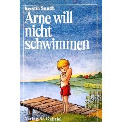 Arne will nicht schwimmen. Von Kerstin Sundh (1986).