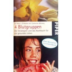 4 Blutgruppen. Von Peter J. D'Adamo (2009).