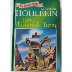 Der flüsternde Turm. Von Wolfgang Hohlbein (1996).