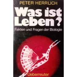 Was ist Leben? Von Peter Herrlich (1977).