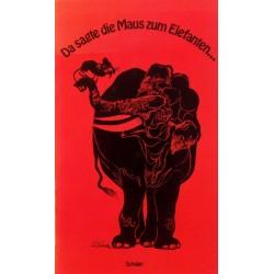 Da sagte die Maus zum Elefanten. Von Felix Kaprikorn (1972).
