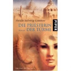 Die Priesterin der Türme. Von Heide Solveig Göttner (2006).
