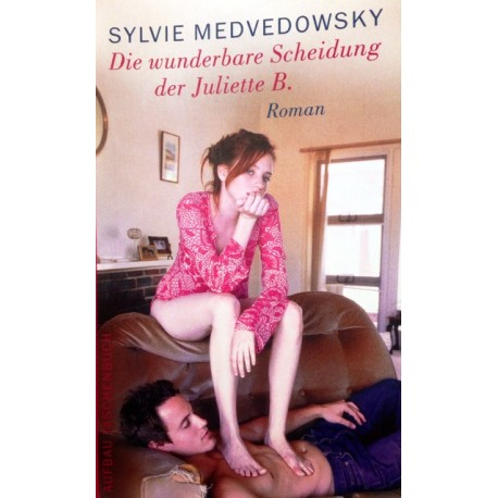 Die wunderbare Scheidung der Juliette B. Von Sylvie Medvedowsky (2004).