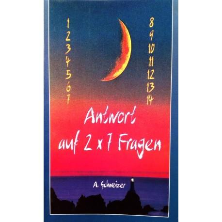Antwort auf 2x7 Fragen. Von Arthur Schweizer (1997).