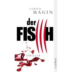 Der Fisch. Thriller von Ulrich Magin (2008).